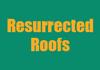Resurrected Roofs