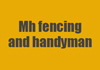 MH Fencing and Maintenance