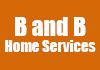 B and B Home Services