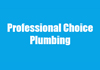 Professional choice plumbing
