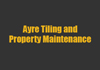 Ayre Tiling and Property Maintenance