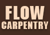 Flow Carpentry