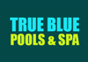 TRUE BLUE POOLS & SPA PTY. LTD.