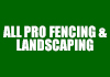 All Pro Fencing & Landscaping