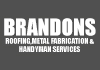 Brandons Roofing,Metal Fabrication & Handyman Services
