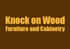 Knock on Wood Furniture and Cabinetry