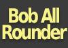 Bob All Rounder