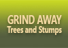 Grind Away Trees and Stumps