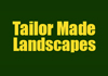 Tailor Made Landscapes