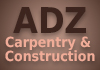 ADZ Carpentry and Construction