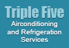 Triple Five Airconditioning and Refrigeration Services