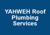YAHWEH Roof Plumbing Services