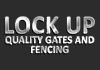 Lock Up Quality Gates & Fencing