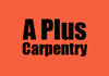 A Plus Carpentry