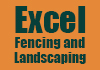 Excel Fencing and Landscaping
