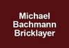 Michael Bachmann Bricklayer