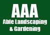 AAA Able Landscaping & Gardening