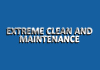 Extreme Clean and Maintenance