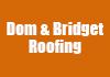 Dom & Bridget Roofing