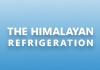 The Himalayan Refrigeration