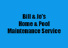 Bill & Jo's Home & Pool Maintenance Service