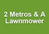 2 Metros & A Lawnmower