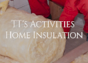 TT's Activities (Handyman and Home Insulation Services)