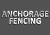 Anchorage Fencing