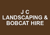 J C LANDSCAPING & BOBCAT HIRE