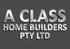 A CLASS HOME BUILDERS PTY LTD