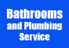 Bathrooms and Plumbing Service