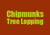 Chipmunks Tree Lopping