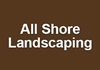 All Shore Landscaping