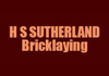 H S SUTHERLAND Bricklaying