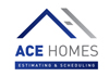 Ace Homes Estimating & Scheduling