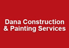 Dana Construction & Painting Services