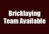 Bricklaying Team Available