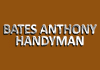 Bates Anthony Handyman