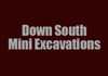 Down South Mini Excavations