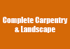 Complete Carpentry & Landscape