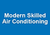 Modern Skilled Air Conditioning