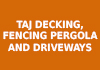 TAJ DECKING, FENCING PERGOLA AND DRIVEWAYS