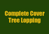Complete Cover Tree Lopping