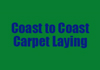 Coast to Coast Carpet Laying