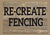 Re-Create Fencing