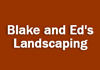 Blake and Ed's Landscaping