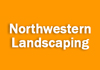 Northwestern Landscaping