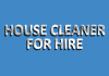 House Cleaner for Hire