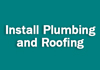 Install Plumbing and Roofing