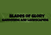 Blades of Glory Gardening and Landscaping